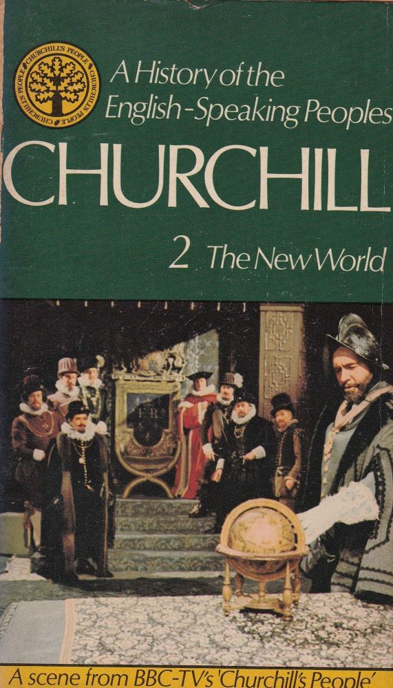 A History of the English-Speaking Peoples: Volume One - The New World 1485 - 1688. Winston S. Churchill.