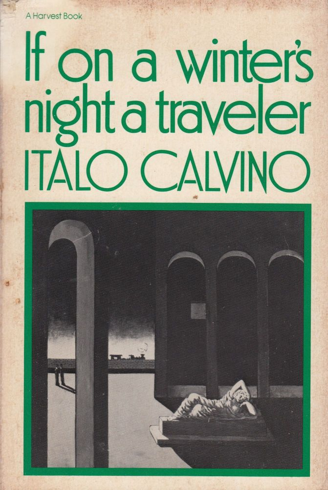 If On a Winter's Night a Traveler (A Harvest Book). William Weaver Italo Calvino, tr.