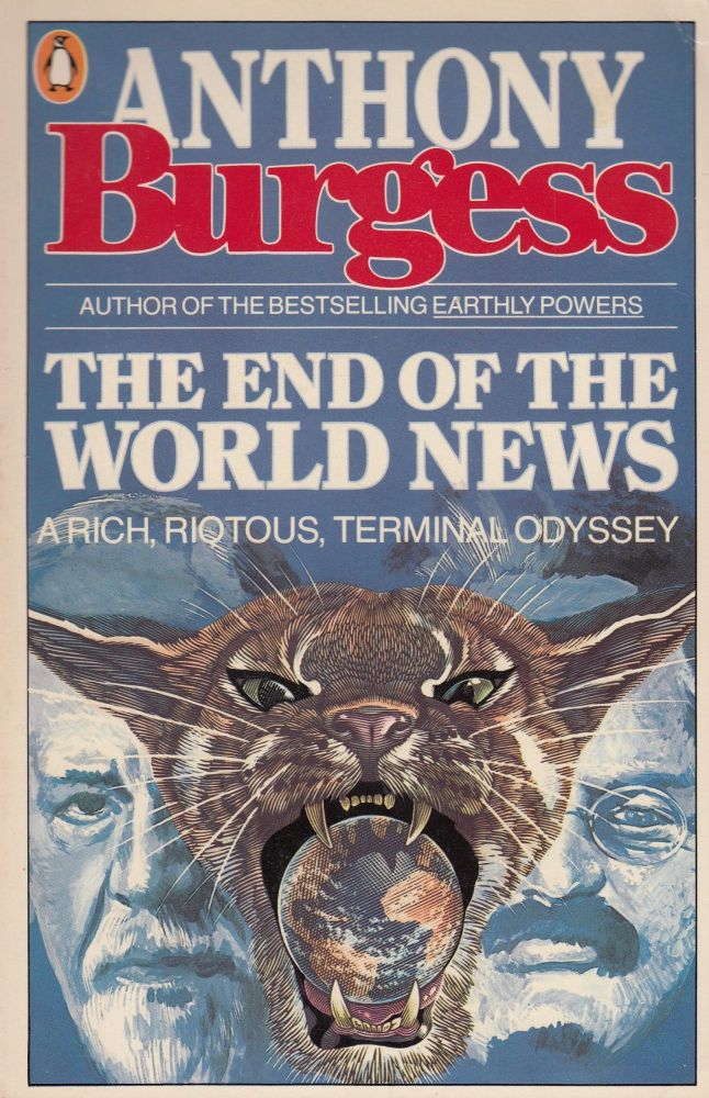The End of the World News: An Entertainment. Anthony Burgess.