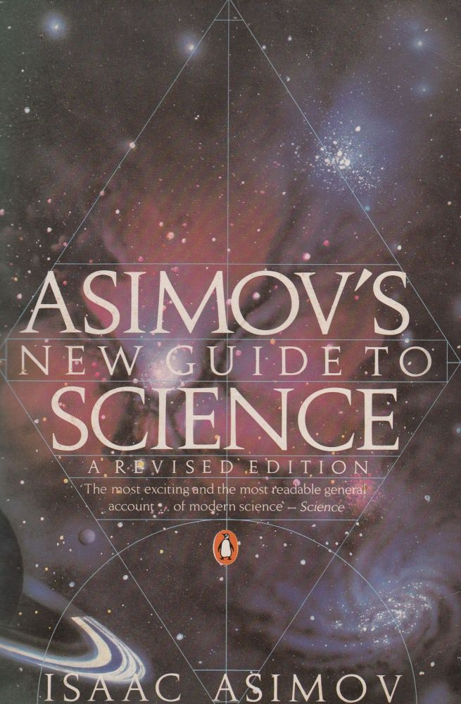 Asimov's New Guide to Science (Revised). Isaac Asimov.
