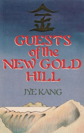Guests of the New Gold Hill. Jye Kang