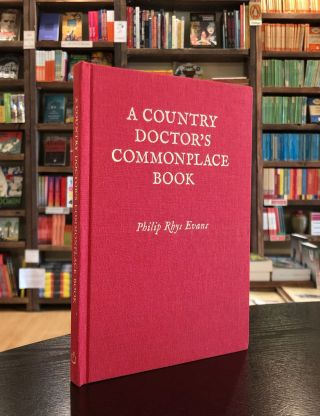 A Country Doctor's Commonplace Book: Wonders and Absurdities. Philip Rhys Evans