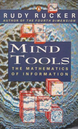 Mind Tools: The Mathematics of Information. Rudy Rucker.