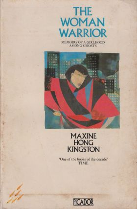 The Woman Warrior: Memoirs of a Girlhood Among Ghosts. Maxine Hong Kingston.