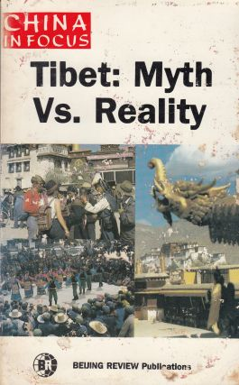 Tibet: Myth Vs. Reality (China in Focus). Beijing Review