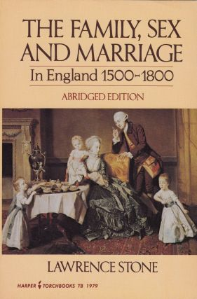The Family, Sex and Marriage in England 1500 - 1800