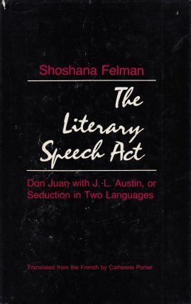 The Literary Speech Act. Shoshana Felman