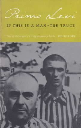 If This Is A Man and The Truce. Primo Levi
