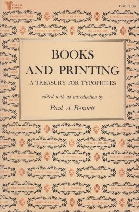 Books And Printing: A Treasury For Typophiles. Paul A. Bennett