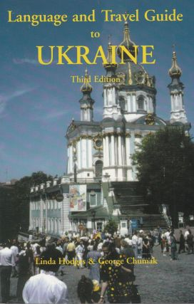 Language and Travel Guide to Ukraine. George Chumak Linda Hodges