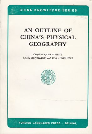 An Outline of China's Physical Geography. Yang Renzhang Ren Mei'E, Bao Haosheng