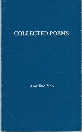 Collected Poems. Angeline Yap