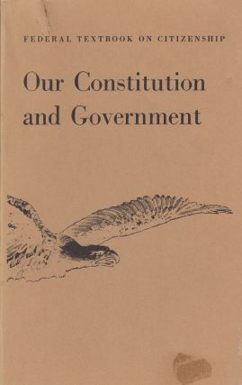 Federal Textbook on Citizenship: Our Constitution and Government. Catheryn Seckler-Hudson