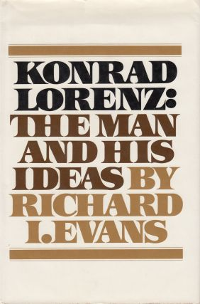 Konrad Lorenz: The Man and His Ideas. Richard I. Evans
