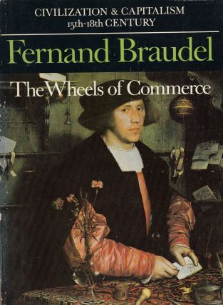 Civilization and Capitalism: The Wheels of Commerce (Volume II). Fernand Braudel