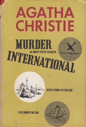Murder International (So Many Steps to Death; Death Comes as the End; Evil Under the Sun). Agatha...