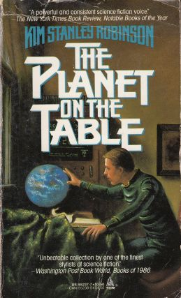 The Planet On The Table. Kim Stanley Robinson