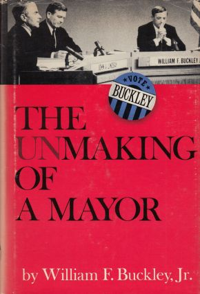 The Unmaking of a Mayor. William F. Buckley Jr