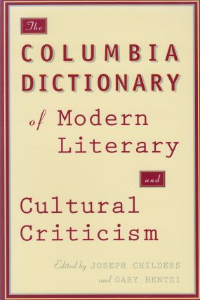 The Columbia Dictionary of Modern Literary and Cultural Criticism. Joseph Childers, Gary Hentzi