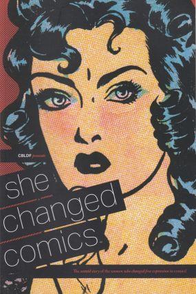 She Changed Comics: The Untold Story of the Women Who Changed Free Expression in Comics. Betsy...