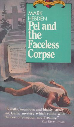 Pel and the Faceless Corpse. Mark Hebden