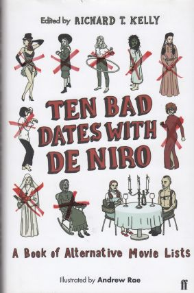 Ten Bad Dates with De Niro: A Book of Alternative Movie Lists. Richard T. Kelly