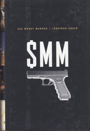 Sex, Money, Murder: A Story of Crack, Blood, and Betrayal. Jonathan Green