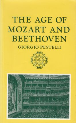 The Age of Mozart and Beethoven. Giorgio Pestelli
