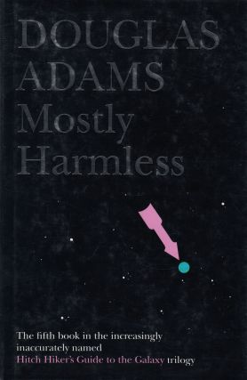 Mostly Harmless. Douglas Adams