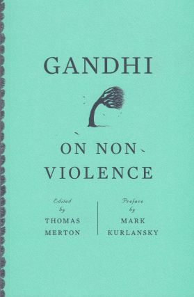 Gandi on Non-Violence: Selected Texts from Mohandas K. Gandhi's Non-Violence in Peace and War....