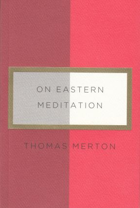 On Eastern Meditation. Thomas Merton