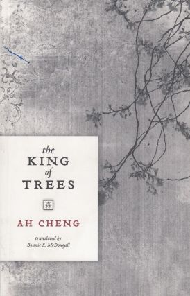 The King of Trees. Ah Cheng
