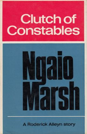 Clutch of Constables (A Roderick Alleyn story). Ngaio Marsh