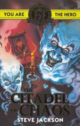 Fighting Fantasy: The Citadel of Chaos. Steve Jackson