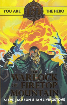 Fighting Fantasy: The Warlock of Firetop Mountain. Ian Livingstone Steve Jackson