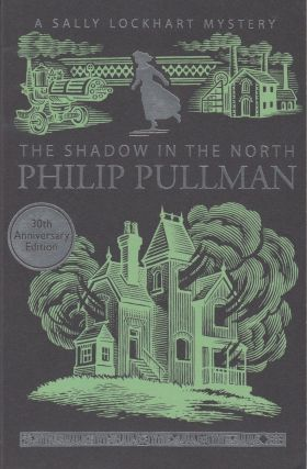 The Shadow in the North (A Sally Lockhart Mystery). Philip Pullman