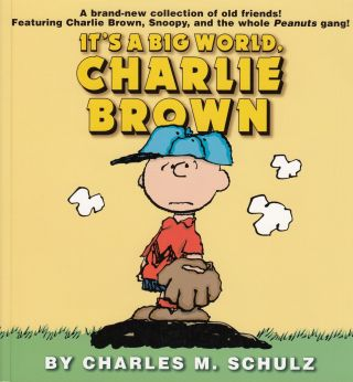 It's a Big World, Charlie Brown. Charles M. Schulz