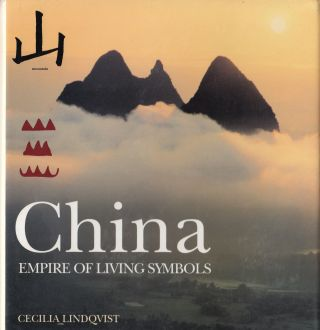 China: Empire of Living Symbols. Cecilia Lindqvist