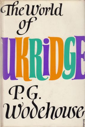 The World of Ukridge. P G. Wodehouse