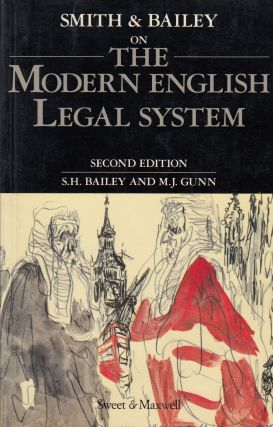 Smith & Bailey on The Modern English Legal System. M. J. Gunn S H. Bailey