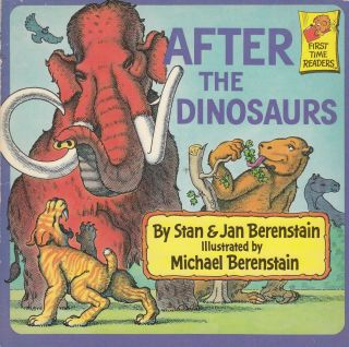 After the Dinosaur. Jan Berenstain Stan Berenstain
