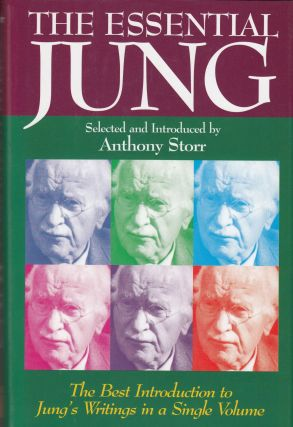 The Essential Jung: Selected and introduced by Anthony Storr. Anthony Storr