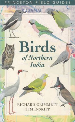 Birds of Northern India. Tim Inskipp Richard Grimmett