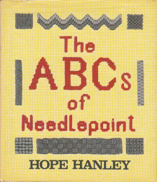 The ABCs of Needlepoint. Hope Hanley