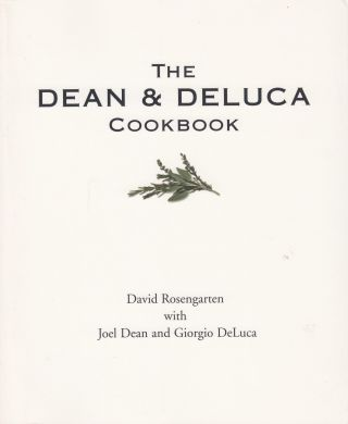 The Dean & Deluca Cookbook. David Rosengarten