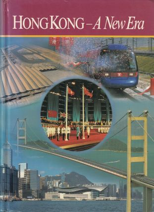 Hong Kong - A New Era: A Review of 1997. Bob Howlett