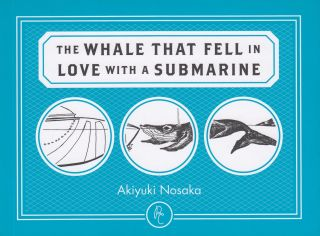 The Whale That Fell in Love With a Submarine. Akiyuki Nosaka