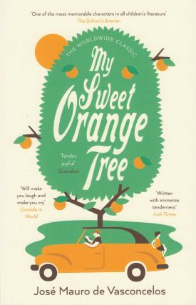 My Sweet Orange Tree. Jose Mauro de Vasconcelos