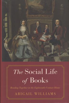 The Social Life of Books. Abigail Williams