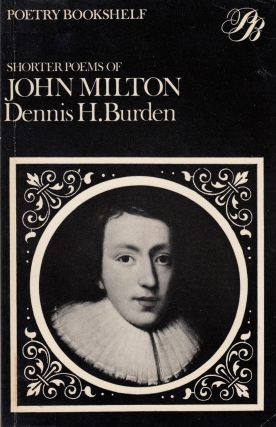Shorter Poems of John Milton. Dennis H. Burden